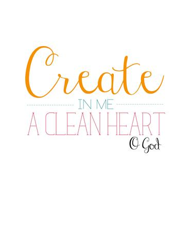 Free Bible Verse Printable: Create in me a clean heart, O God