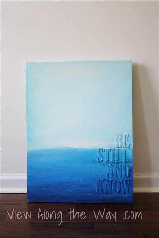 Diy Art With Acrylic Paint And Raised Letters Be Still And Know