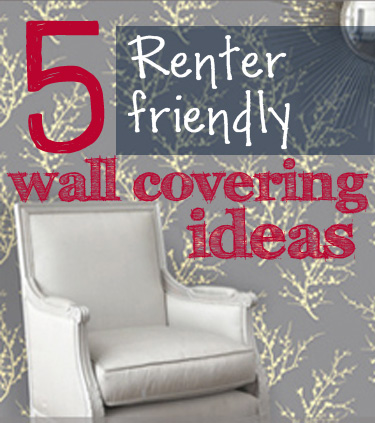 5 Renter Friendly Temporary Wall Covering Solutions