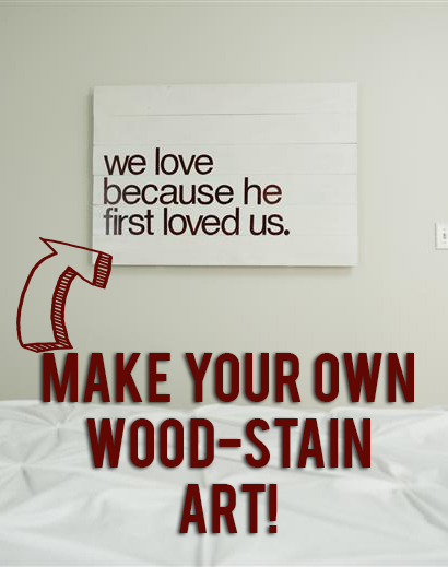 Tutorial How To Make Diy Quote Art With Wood And Wood Stain