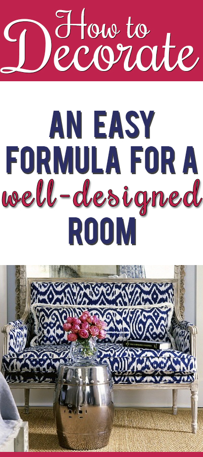 Finally!! An actual formula you can follow to create a well-designed room! Easy steps anyone can do!